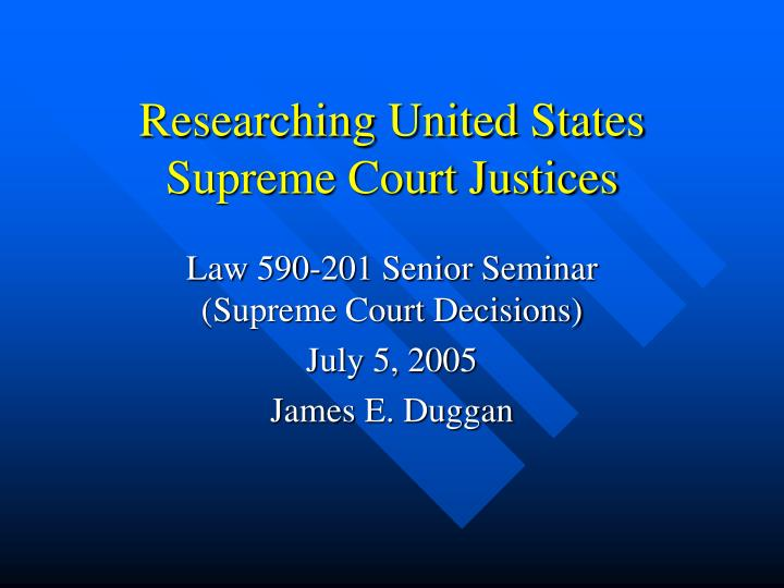 Researching united states supreme court justices