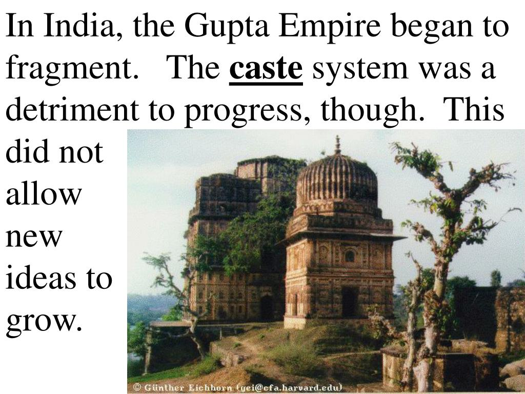 In India, the Gupta Empire began to fragment.   The