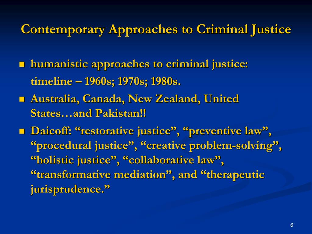 Contemporary Approaches to Criminal Justice