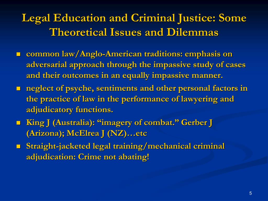 Legal Education and Criminal Justice: Some Theoretical Issues and Dilemmas