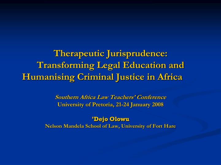 Therapeutic jurisprudence transforming legal education and humanising criminal justice in africa