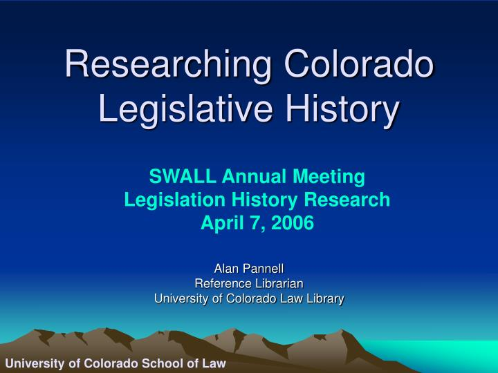 Researching colorado legislative history