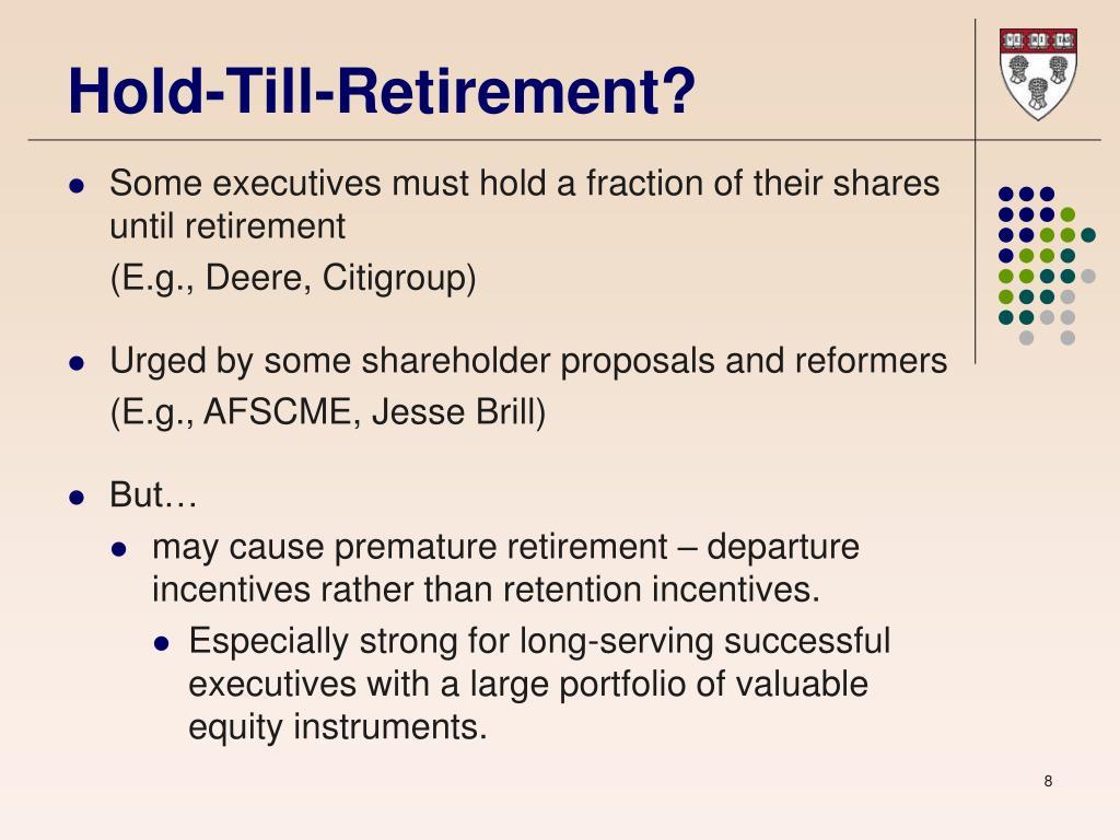 Hold-Till-Retirement?