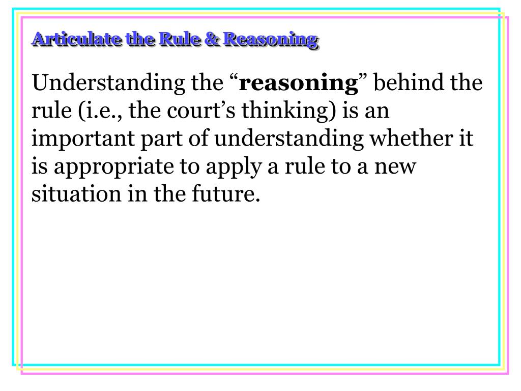 Articulate the Rule & Reasoning