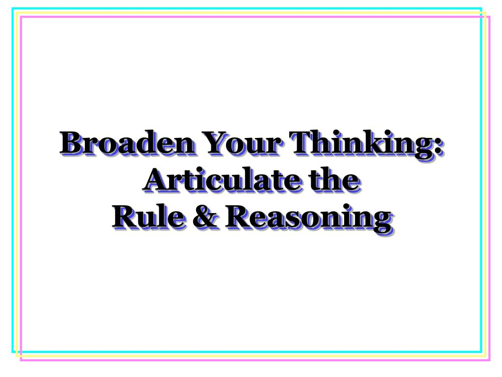 Broaden Your Thinking: Articulate the