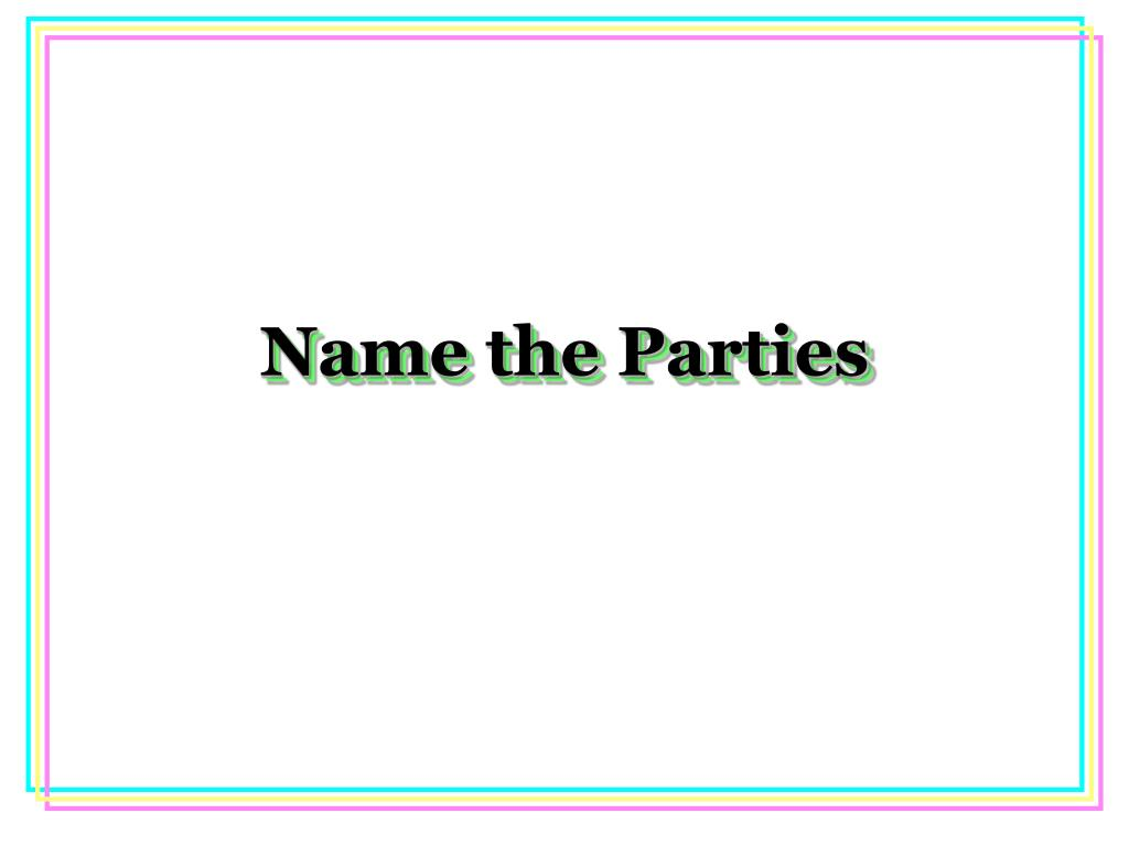 Name the Parties