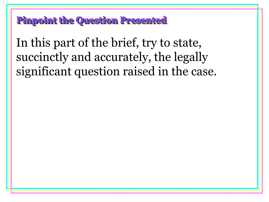 Pinpoint the Question Presented