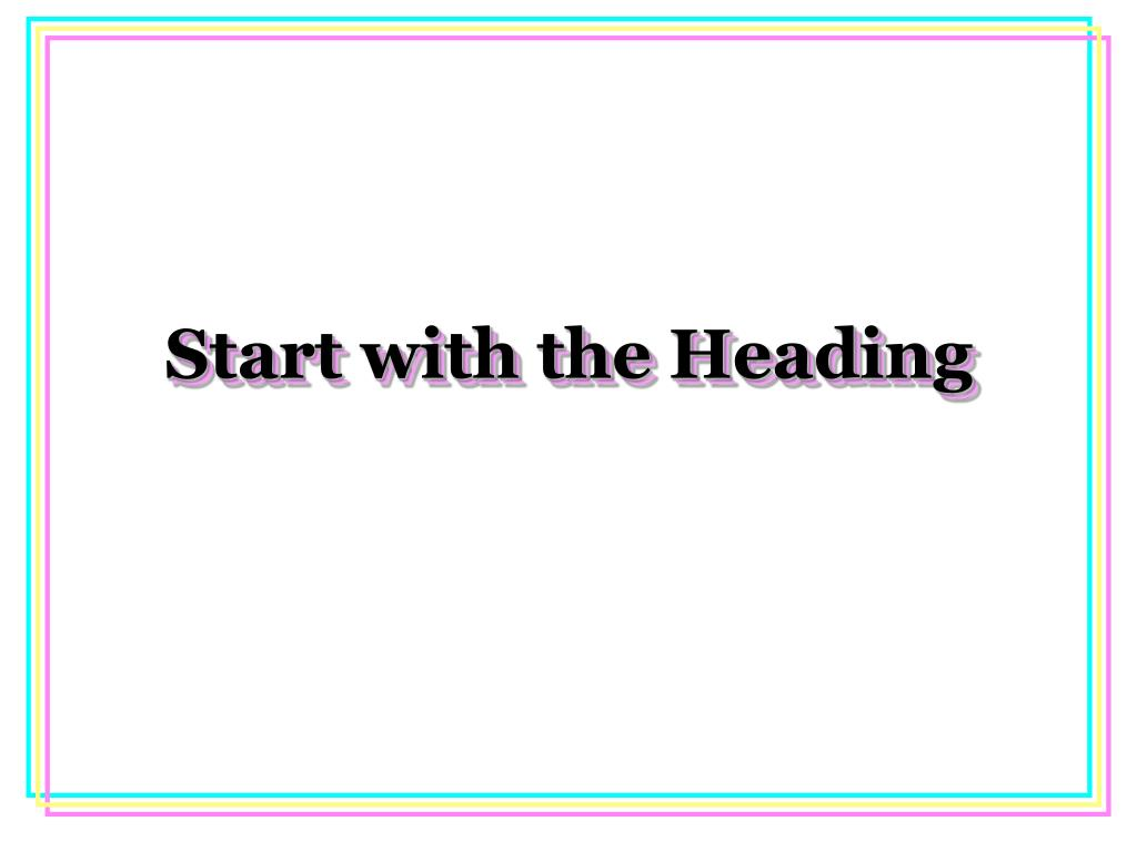 Start with the Heading
