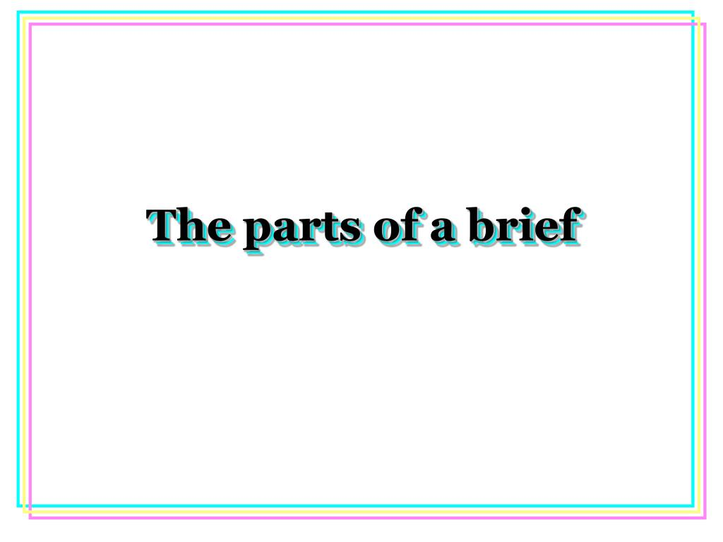 The parts of a brief