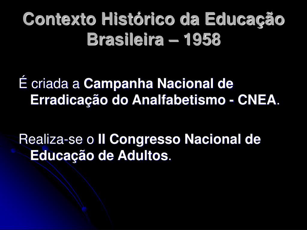 Contexto Histórico da Educação Brasileira – 1958