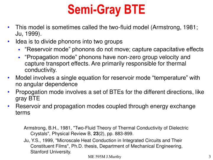 Semi-Gray BTE