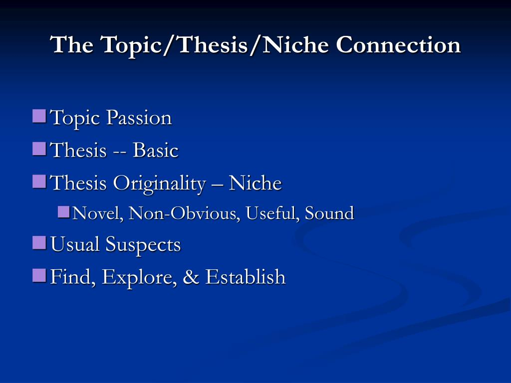 The Topic/Thesis/Niche Connection