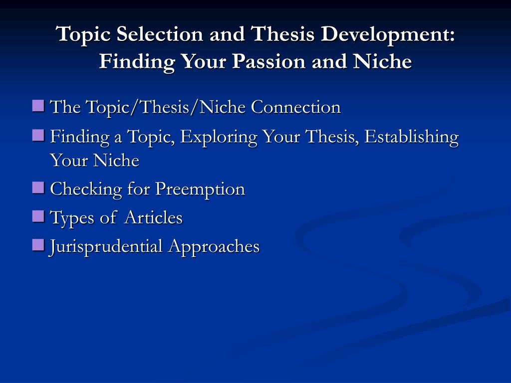 Topic Selection and Thesis Development:
