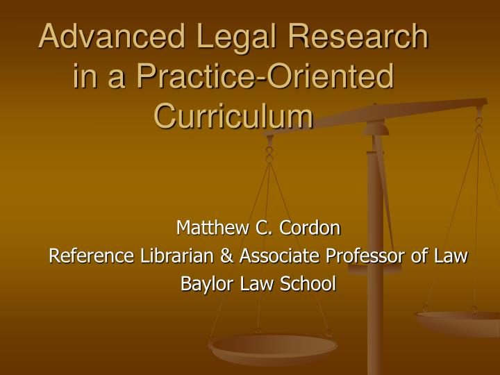 Advanced legal research in a practice oriented curriculum