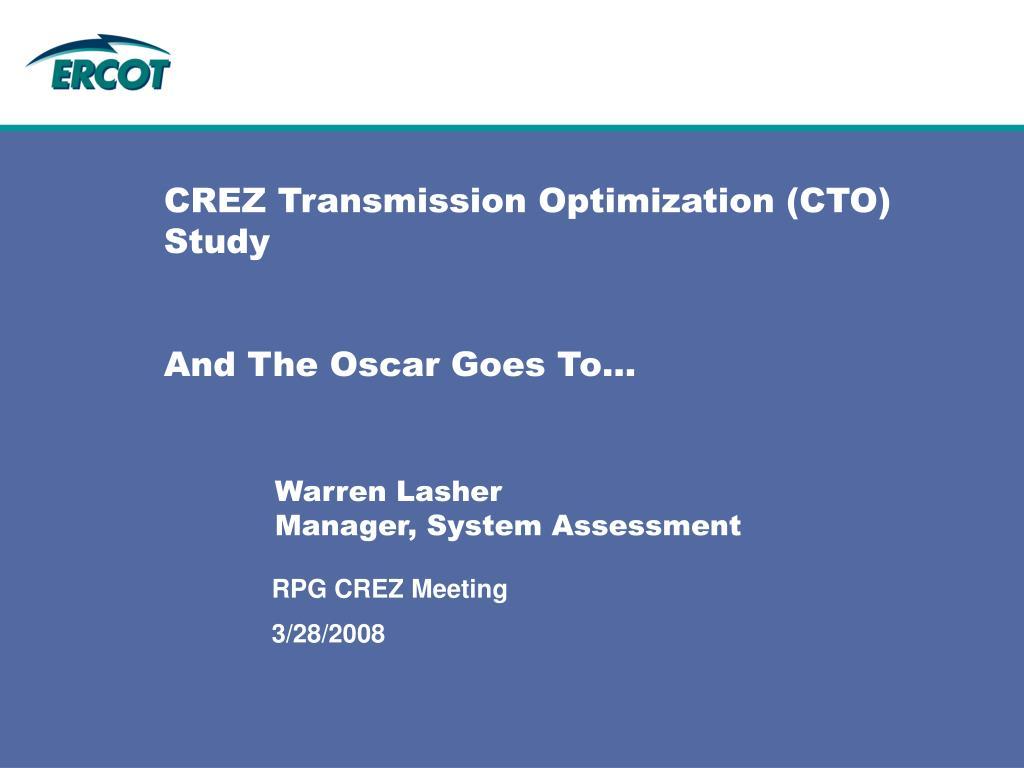 CREZ Transmission Optimization (CTO) Study