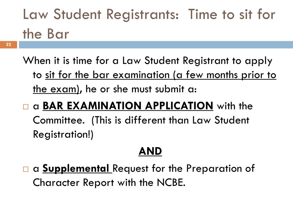 Law Student Registrants:  Time to sit for the Bar