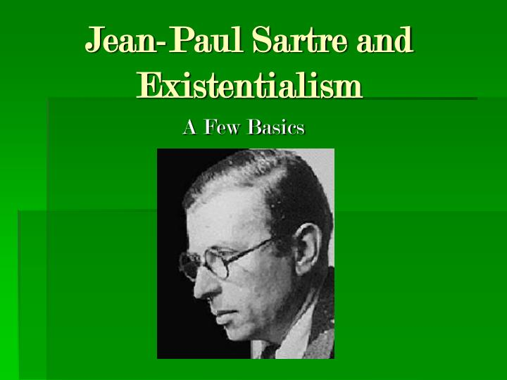 Jean paul sartre and existentialism l.jpg