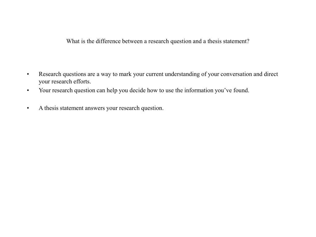 What is the difference between a research question and a thesis statement?