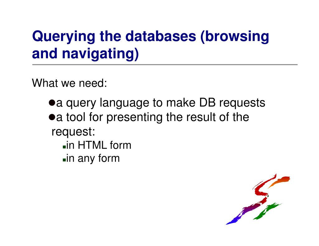 Querying the databases (browsing and navigating)