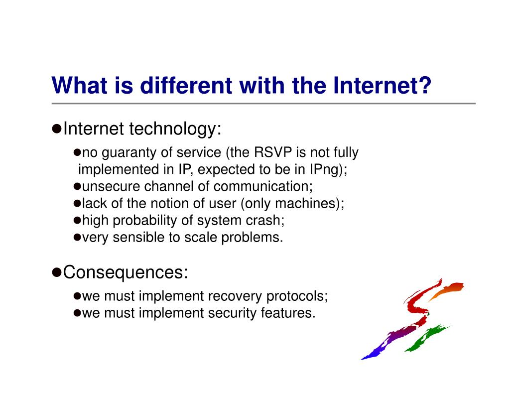 What is different with the Internet?