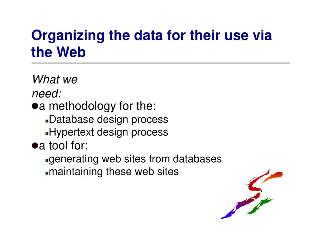 Organizing the data for their use via the Web