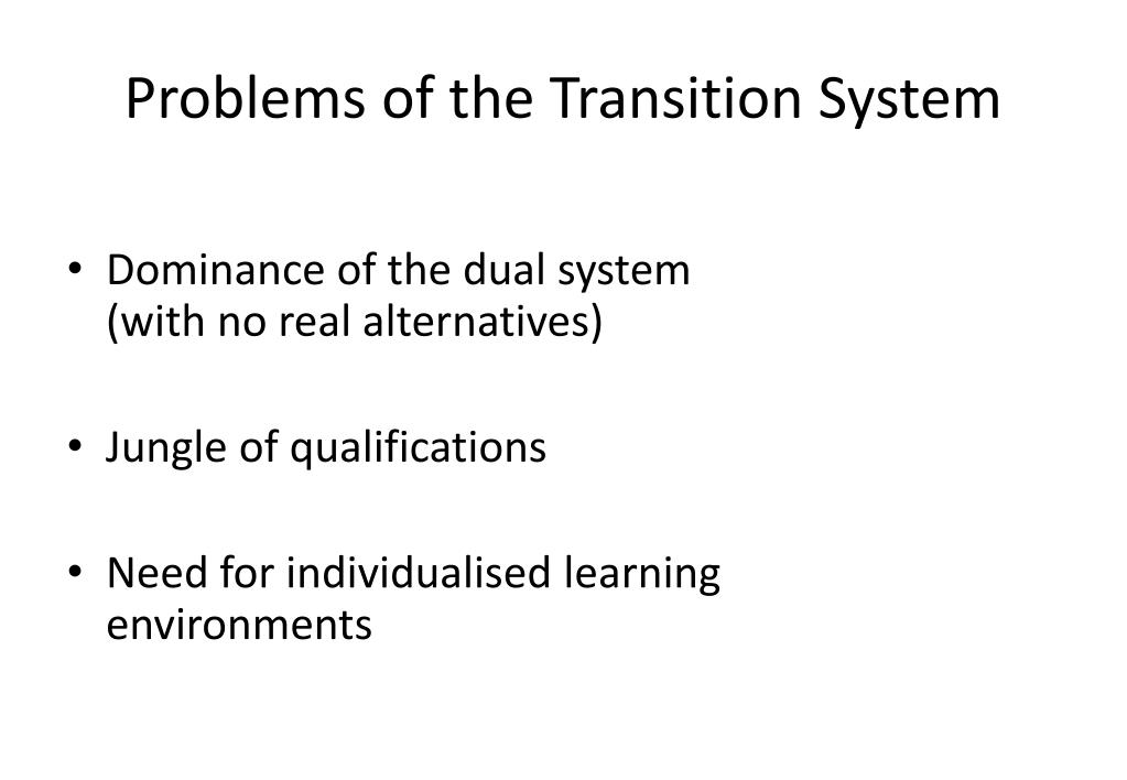 Problems of the Transition System