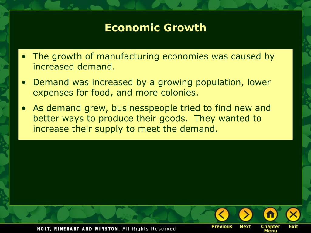 The growth of manufacturing economies was caused by increased demand.