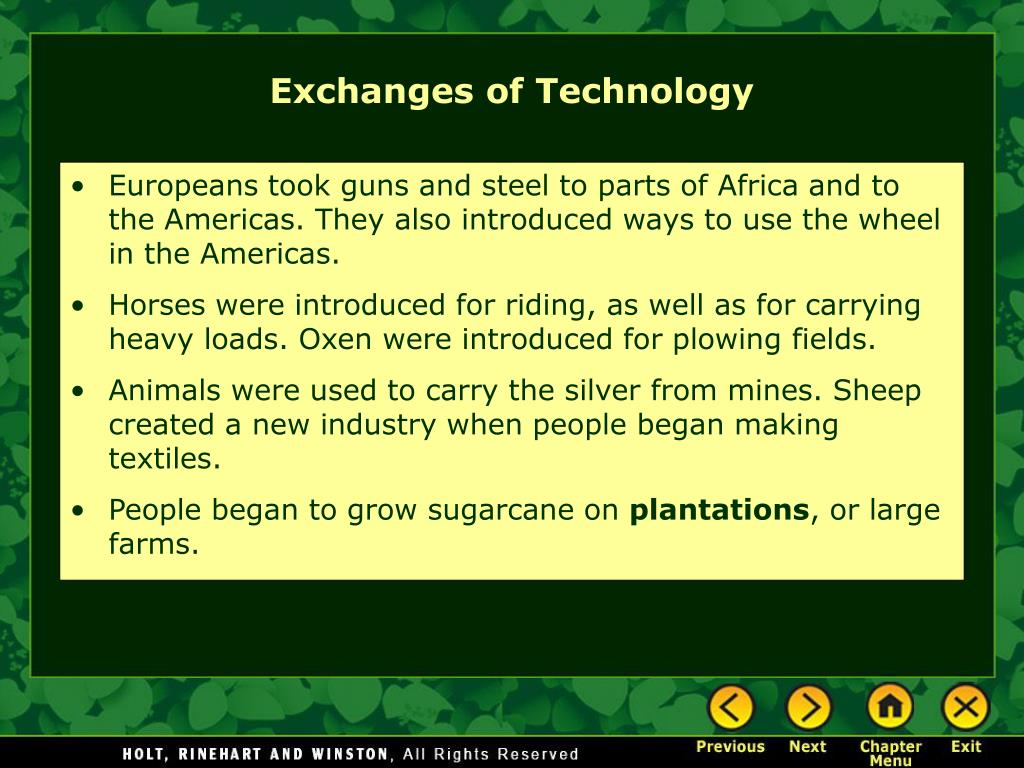 Europeans took guns and steel to parts of Africa and to the Americas. They also introduced ways to use the wheel in the Americas.
