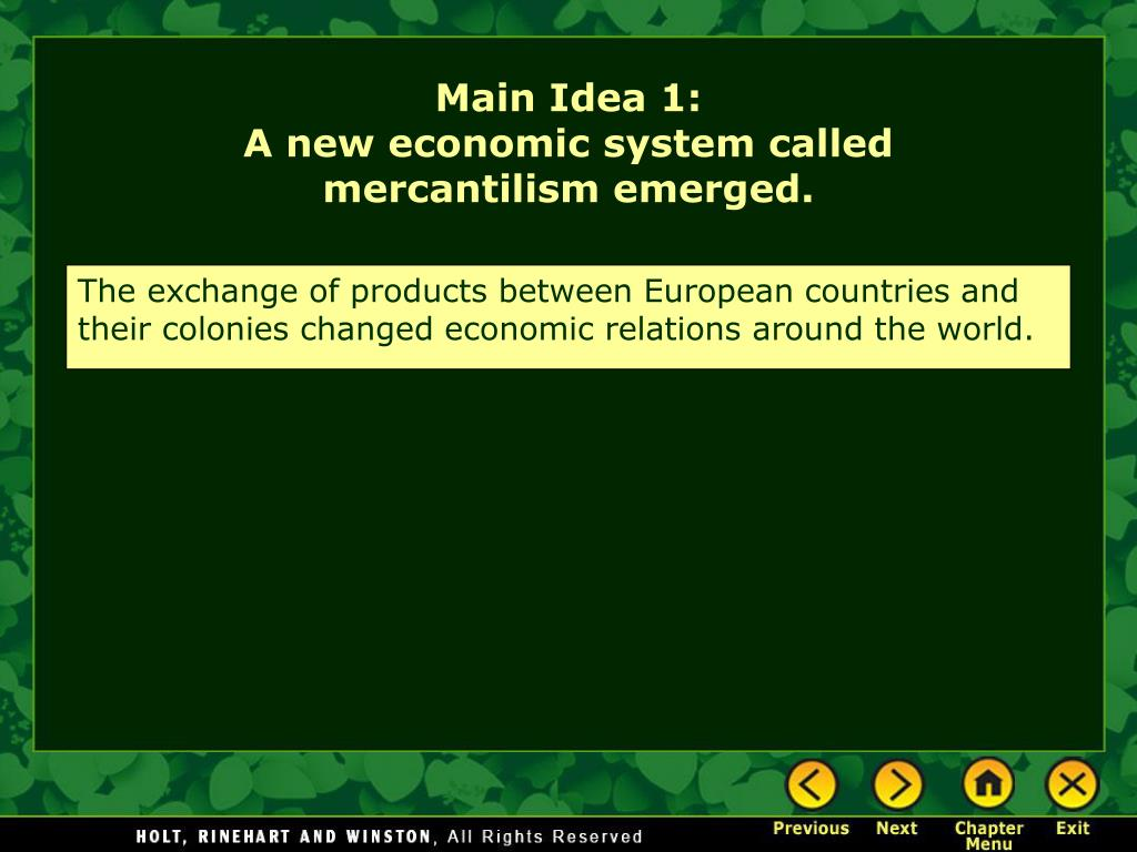 The exchange of products between European countries and their colonies changed economic relations around the world.