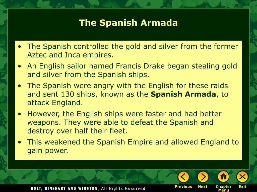 The Spanish controlled the gold and silver from the former Aztec and Inca empires.