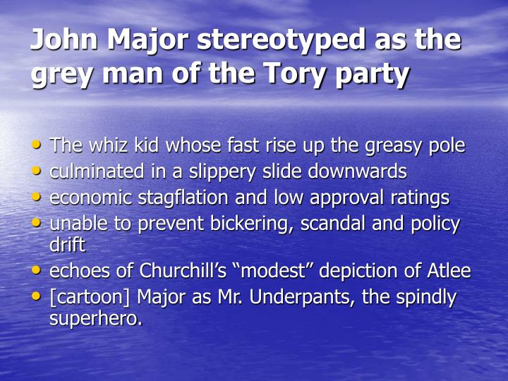 John major stereotyped as the grey man of the tory party l.jpg