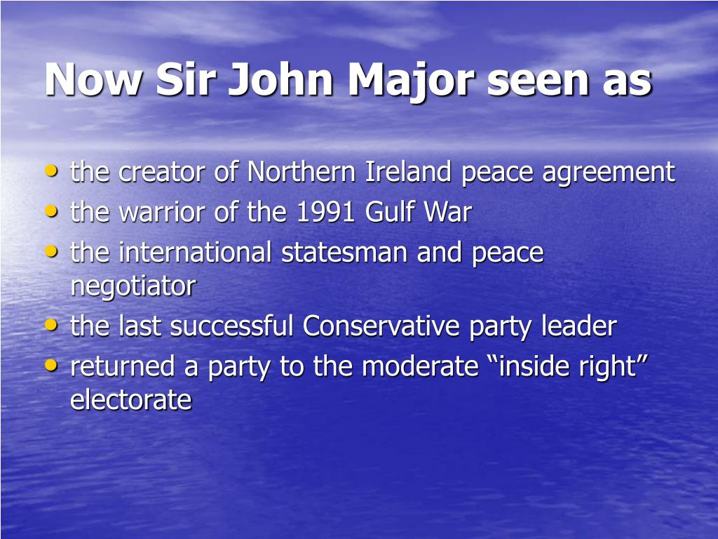 Now Sir John Major seen as