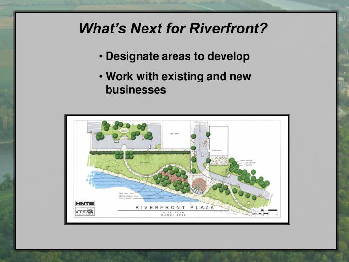 What's Next for Riverfront?