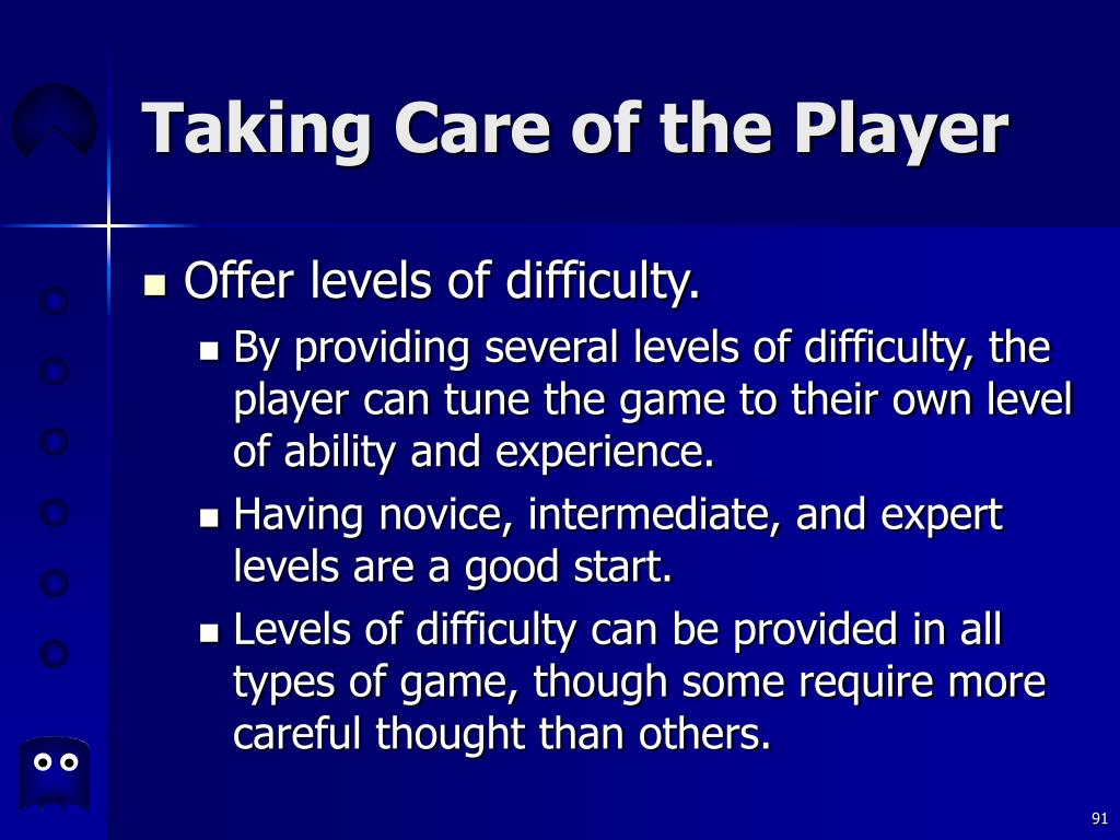Taking Care of the Player