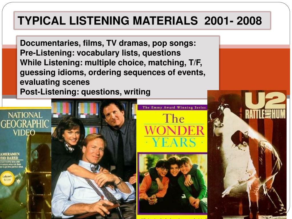 TYPICAL LISTENING MATERIALS  2001- 2008