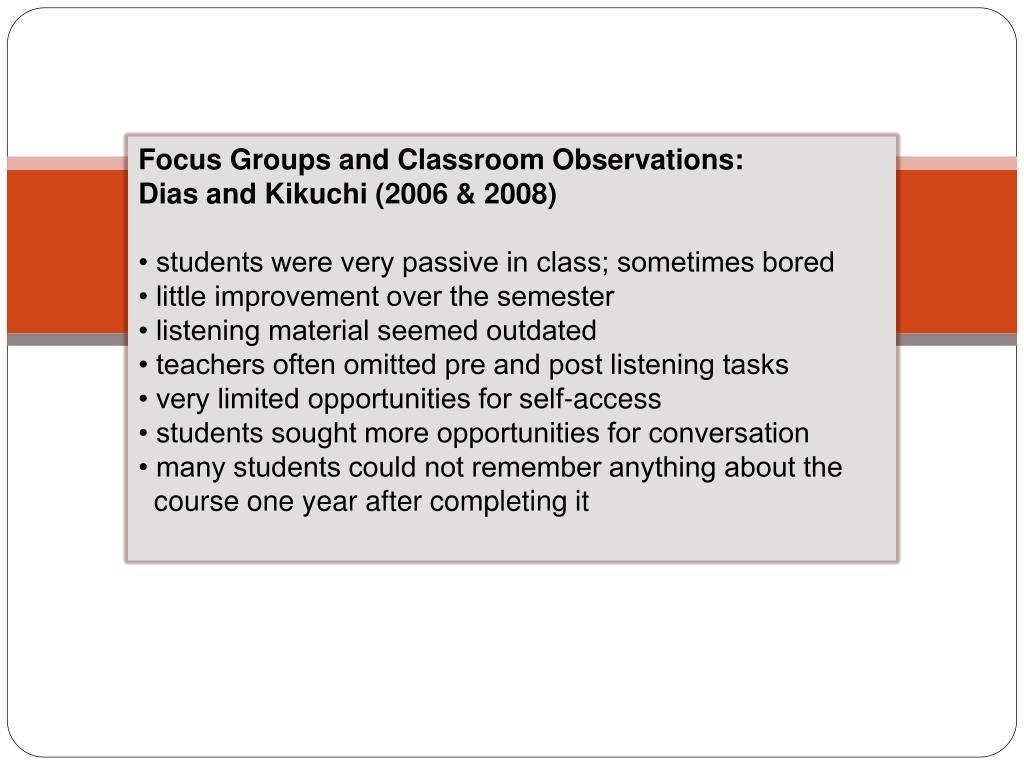 Focus Groups and Classroom Observations: