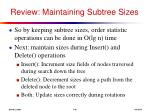 review maintaining subtree sizes