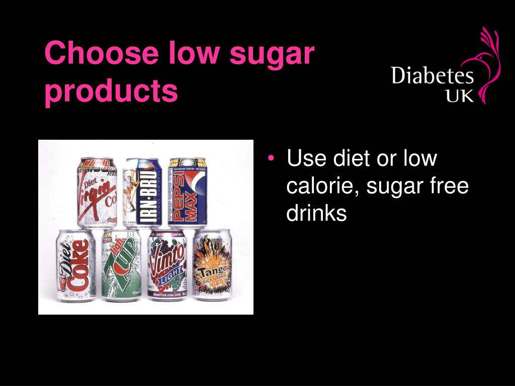 Choose low sugar products