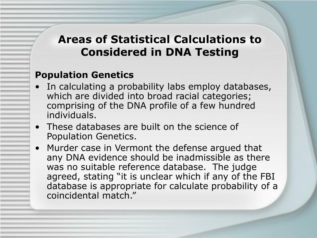 Areas of Statistical Calculations to Considered in DNA Testing