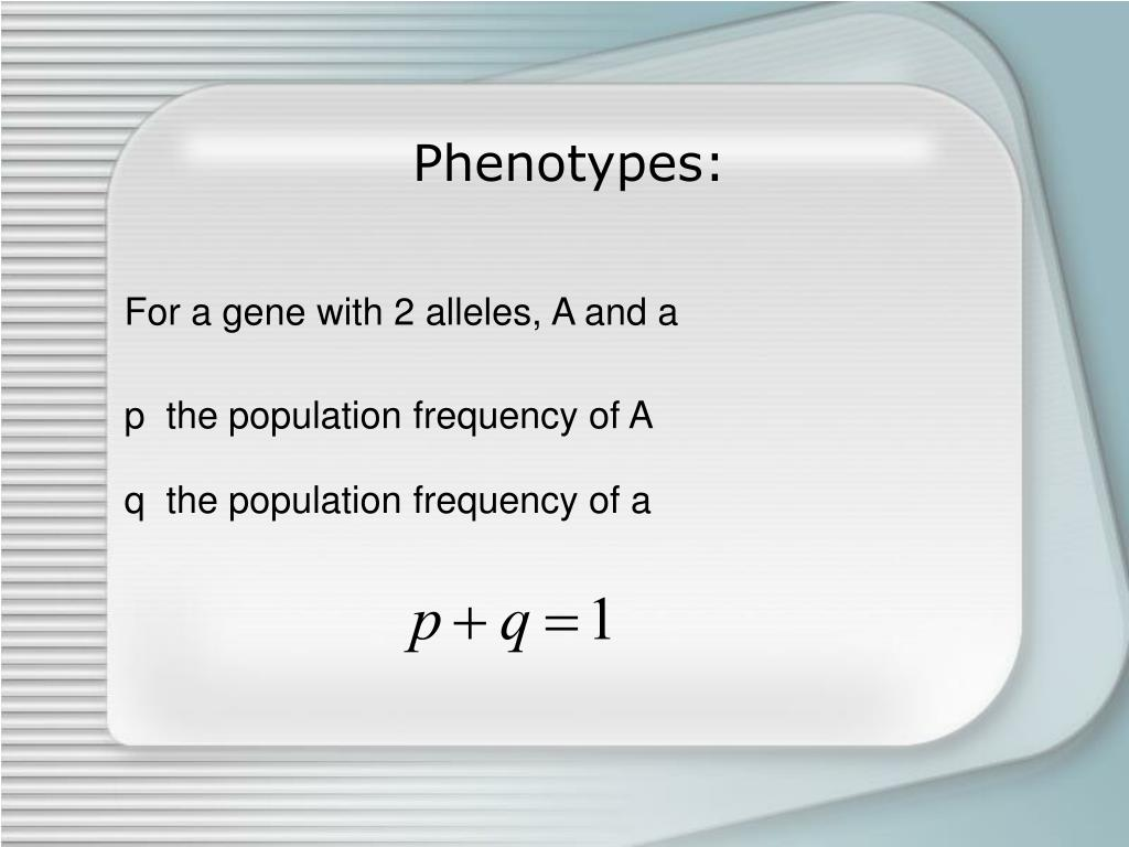 Phenotypes: