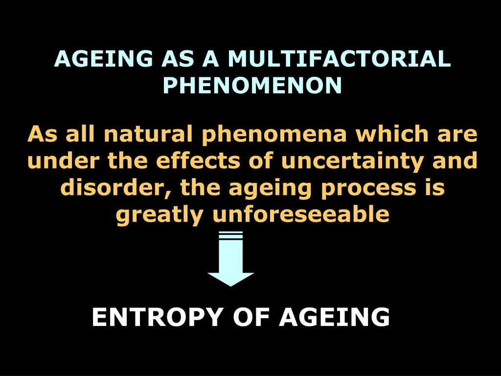 AGEING AS A MULTIFACTORIAL PHENOMENON