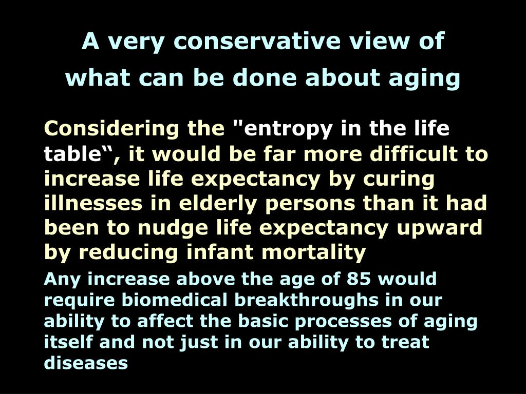 A very conservative view of what can be done about aging