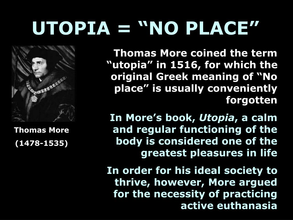 "UTOPIA = ""NO PLACE"""