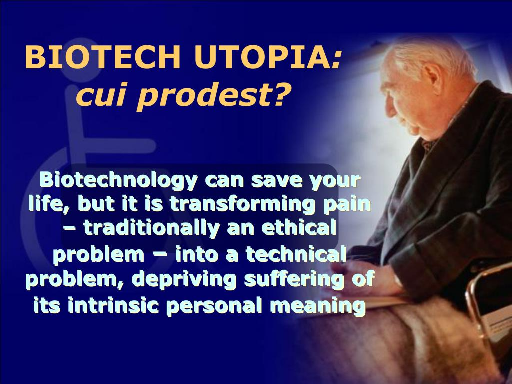 Biotechnology can save your life, but it