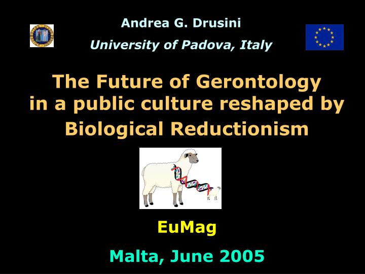 The future of gerontology in a public culture reshaped by biological reductionism l.jpg