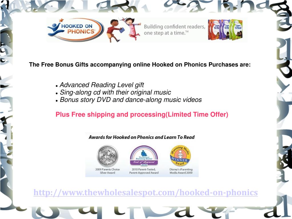 The Free Bonus Gifts accompanying online Hooked on Phonics Purchases are: