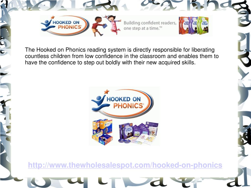 The Hooked on Phonics reading system is directly responsible for liberating countless children from low confidence in the classroom and enables them to have the confidence to step out boldly with their new acquired skills.