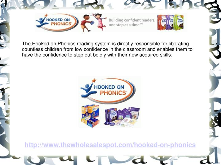 The Hooked on Phonics reading system is directly responsible for liberating countless children from ...