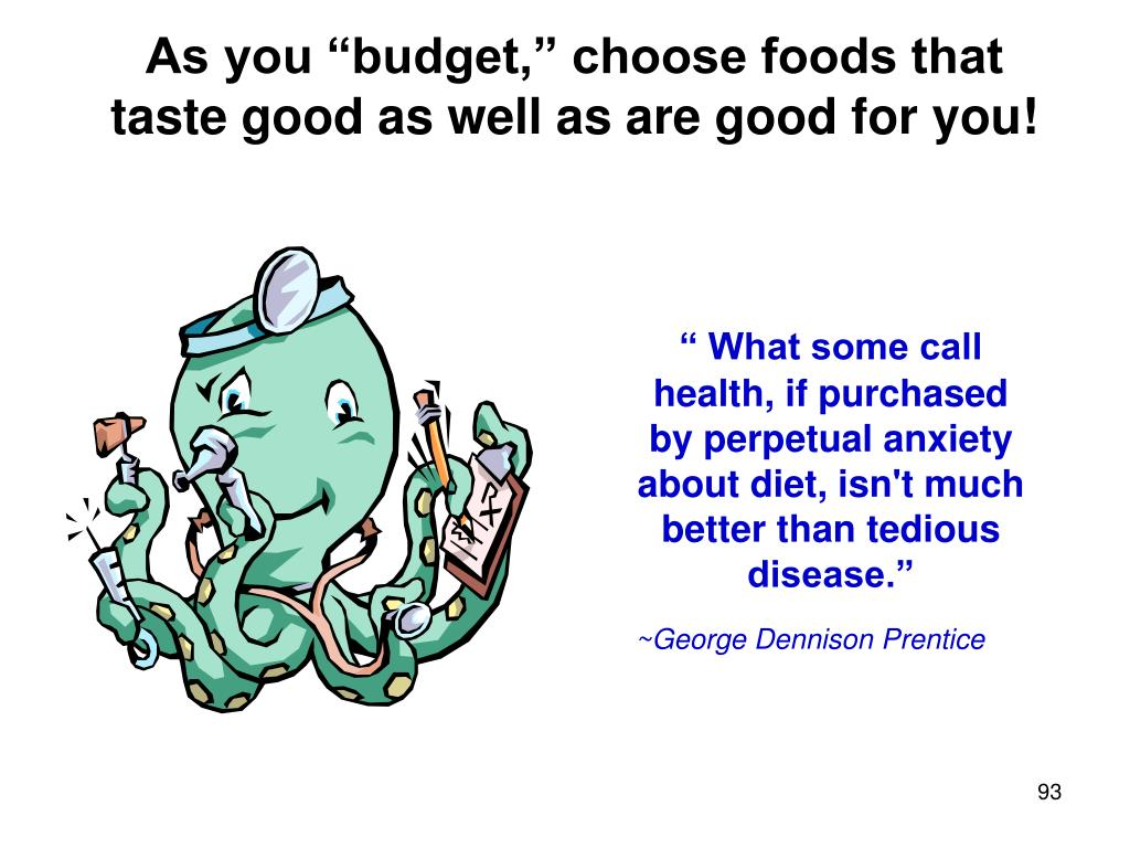 "As you ""budget,"" choose foods that taste good as well as are good for you!"