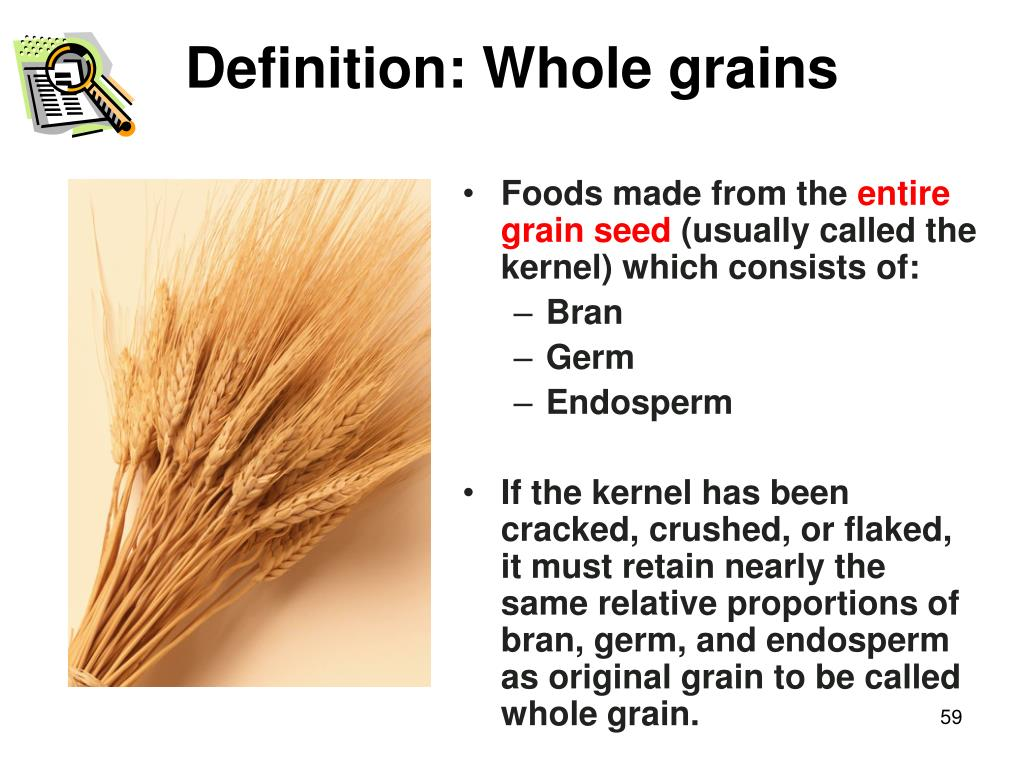 Definition: Whole grains
